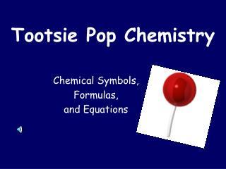 Tootsie Pop Chemistry