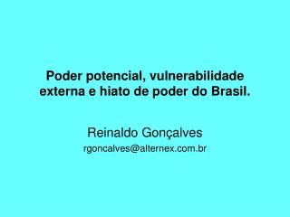 Poder potencial, vulnerabilidade externa e hiato de poder do Brasil.