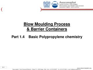Blow Moulding Process  & Barrier Containers Part 1.4    Basic Polypropylene chemistry