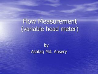 Flow Measurement (variable head meter)
