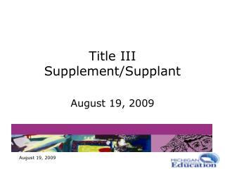 Title III Supplement/Supplant