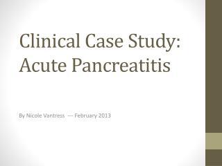 Clinical Case Study: Acute Pancreatitis