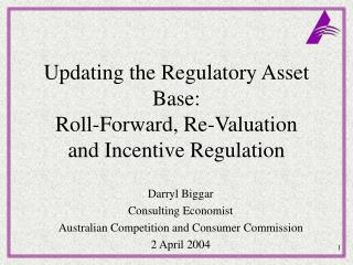 Updating the Regulatory Asset Base: Roll-Forward, Re-Valuation and Incentive Regulation