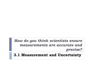 3.1 Measurement and Uncertainty