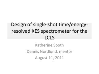 Design of single- shot time/energy-resolved XES  spectrometer for the LCLS