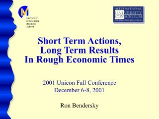 Short Term Actions, Long Term Results In Rough Economic Times