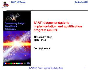 TART recommendations implementation and qualification program results  Alessandro Brez INFN - Pisa