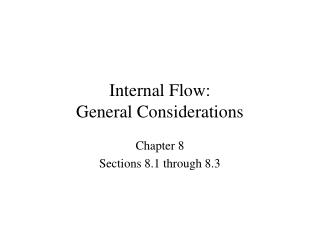 Internal Flow: General Considerations