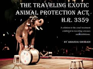 The Traveling Exotic Animal Protection Act  H.R. 3359