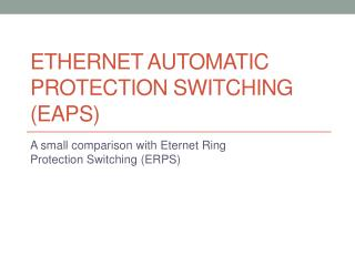 Ethernet Automatic Protection Switching (EAPS)