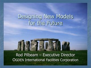 Designing New Models for the Future