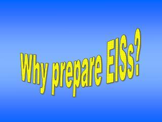 Why prepare EISs?