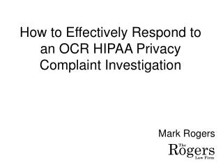 How to Effectively Respond to an OCR HIPAA Privacy Complaint Investigation