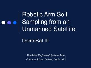 Robotic Arm Soil Sampling from an Unmanned Satellite: