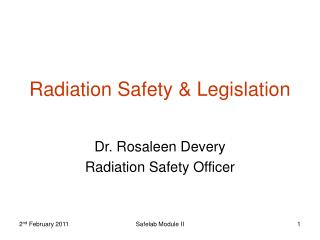 Radiation Safety & Legislation