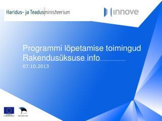 Programmi l�petamise toimingud Rakendus�ksuse info