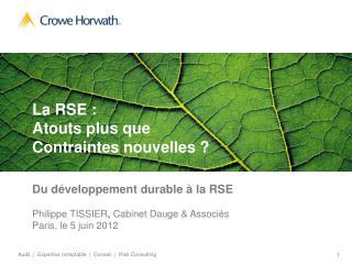 La RSE : Atouts plus que  Contraintes nouvelles ?