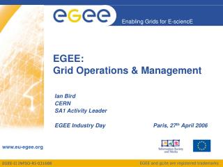 EGEE: Grid Operations & Management
