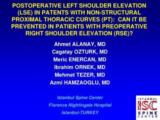 Ahmet ALANAY, MD Cagatay OZTURK, MD Meric ENERCAN, MD Ibrahim ORNEK, MD Mehmet TEZER, MD