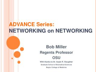 ADVANCE Series:  NETWORKING on NETWORKING