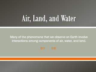 Air, Land, and Water