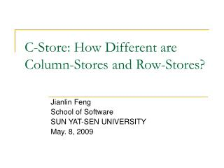 C-Store: How Different are Column-Stores and Row-Stores?