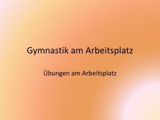 Gymnastik am Arbeitsplatz
