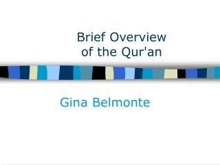 Brief Overview  of the Quran
