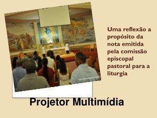 Uma reflexão a propósito da nota emitida pela comissão episcopal pastoral para a liturgia