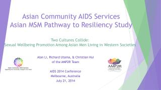 Asian Community AIDS Services Asian MSM Pathway to Resiliency Study