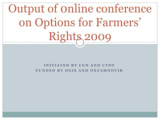 Output of 0nline conference on Options for Farmers' Rights 2009