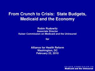 From Crunch to Crisis:  State Budgets, Medicaid and the Economy