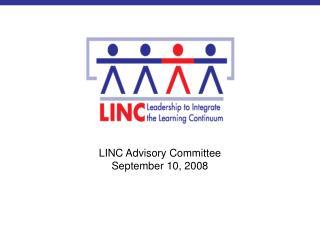 LINC Advisory Committee September 10, 2008