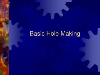 Basic Hole Making