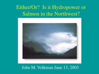 Either/Or?  Is it Hydropower or Salmon in the Northwest?