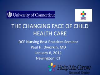 THE CHANGING FACE OF CHILD HEALTH CARE