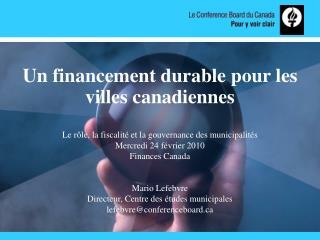 Un financement durable pour les villes canadiennes