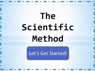 The Scientific Metho d
