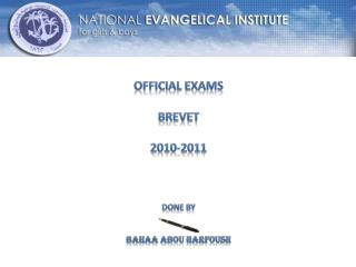 Official exams Brevet  2010-2011 DONE BY  bahaa abou harfoush