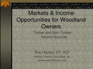 Markets & Income Opportunities for Woodland Owners
