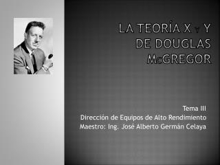 La teoría x  Y y de Douglas m C gregor