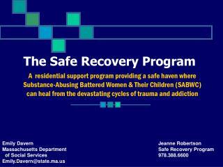 The Safe Recovery Program