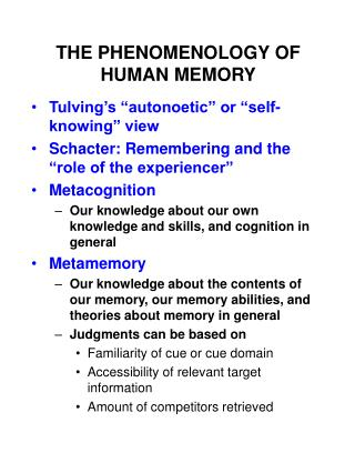 THE PHENOMENOLOGY OF HUMAN MEMORY