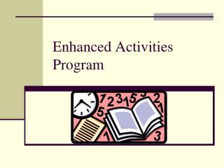 Enhanced Activities Program