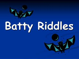 Batty Riddles