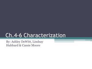 Ch.4-6 Characterization