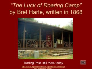 """The Luck of Roaring Camp"" by Bret Harte, written in 1868"