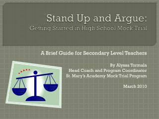 Stand Up and Argue: Getting Started in High School Mock Trial