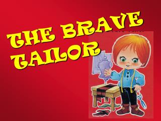 THE BRAVE TAILOR