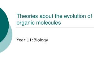 Theories about the evolution of organic molecules